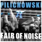 Pilichowski – Fair Of Noise (recenzja)