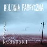 """Kolonia Fabryczna"" basisty Myslovitz"